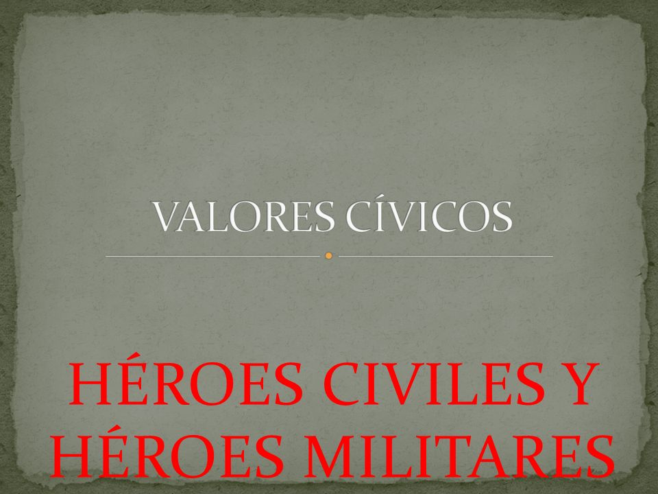 HÉroes Civiles Y HÉroes Militares  Ppt Video Online Descargar