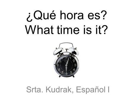 AVANCEMOS 1 Vocabulario Unidad 2 Lección 1. Tell time and