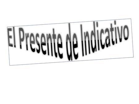 """El presente de subjuntivo. FORMAS EN """"AR"""" YOTRABAJ-E"""