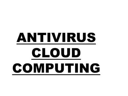 ¿Qué es un Antivirus Cloud Computing? Es un software de