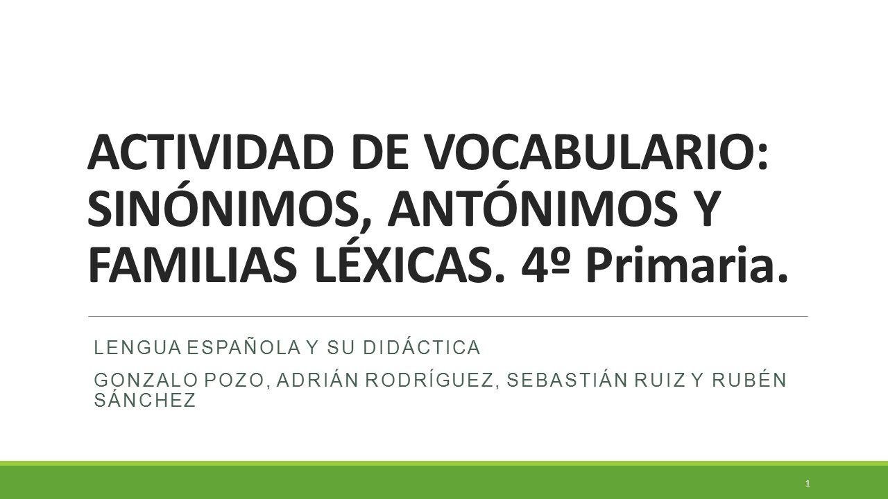 Actividad De Vocabulario SinÓnimos, AntÓnimos Y Familias