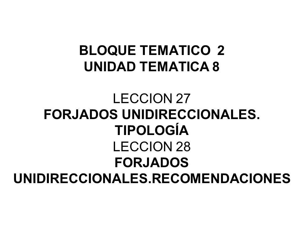 BLOQUE TEMATICO 2 UNIDAD TEMATICA 8 LECCION 27 FORJADOS
