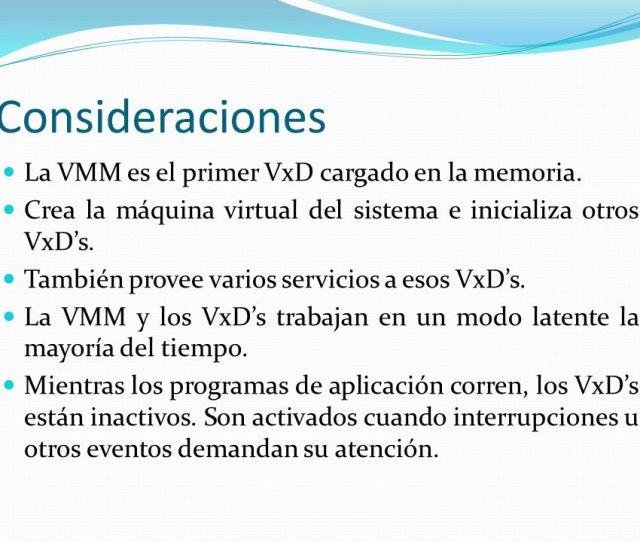 Consideraciones La Vmm Es El Primer Vxd Cargado En La Memoria