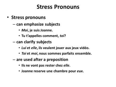 Les pronoms accentués Français III / IV. You use stress