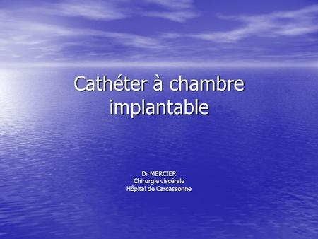 LES CHAMBRES A CATHETER IMPLANTABLES CCI  ppt video online tlcharger