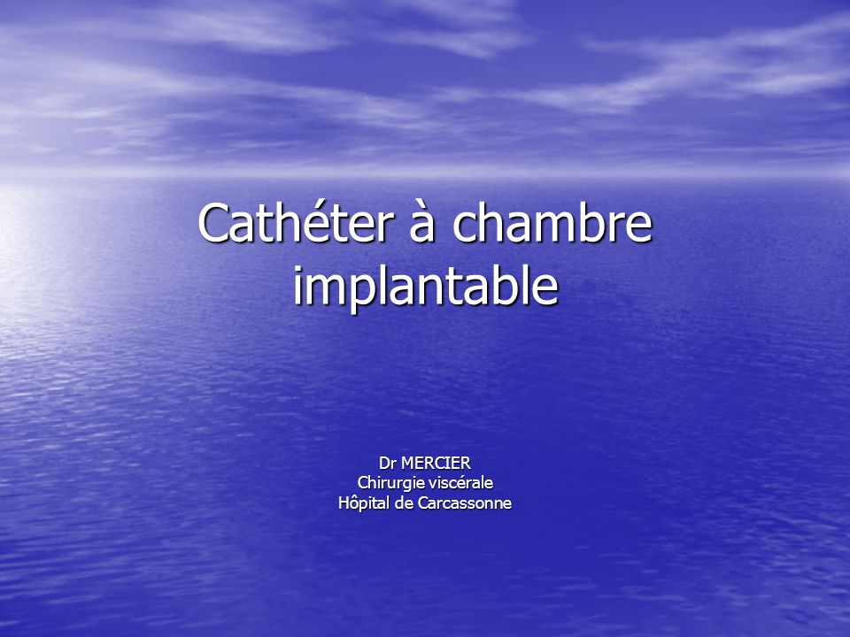 Cathter  chambre implantable  ppt video online tlcharger