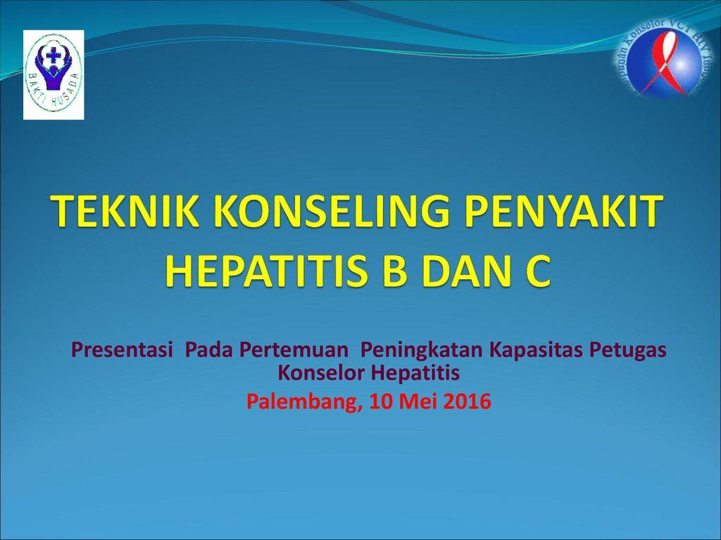 TEKNIK KONSELING PENYAKIT HEPATITIS B DAN C - ppt download