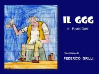 IL GGG di Roald Dahl Presentato da FEDERICO GRILLI. - ppt ...
