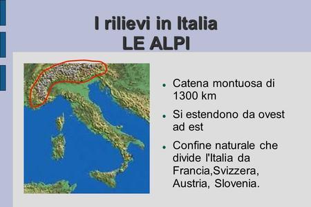 030712 I RILIEVI I principali rilievi italiani sono costituiti dalle catene montuose delle