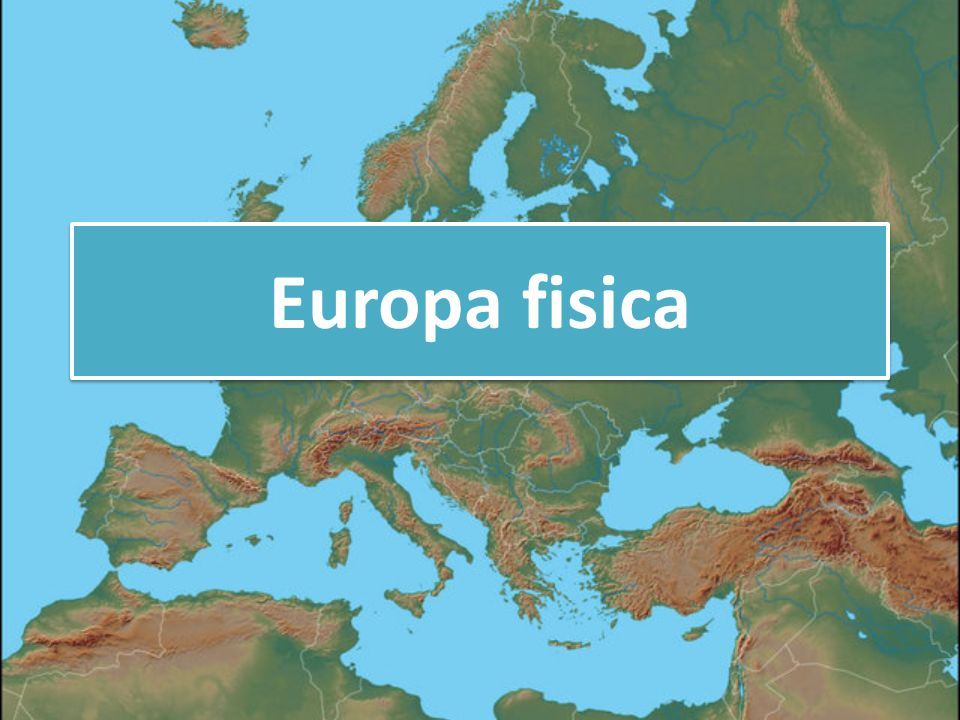 Europa fisica  ppt video online scaricare