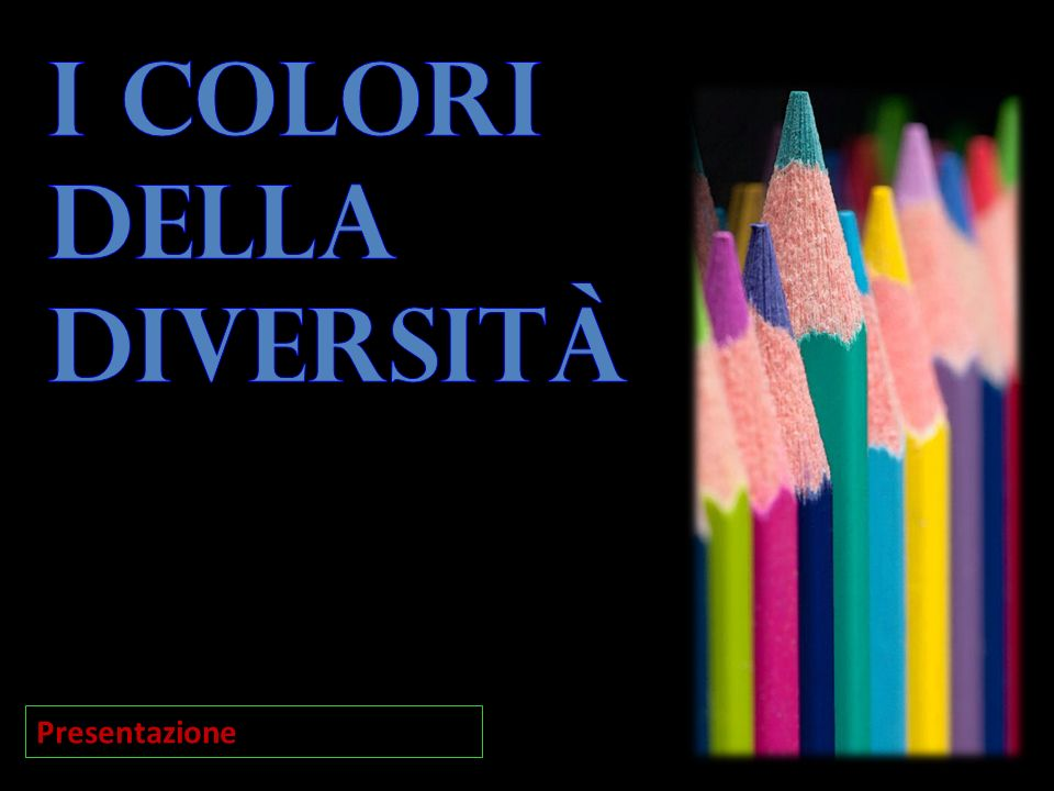 I colori della diversit  ppt scaricare