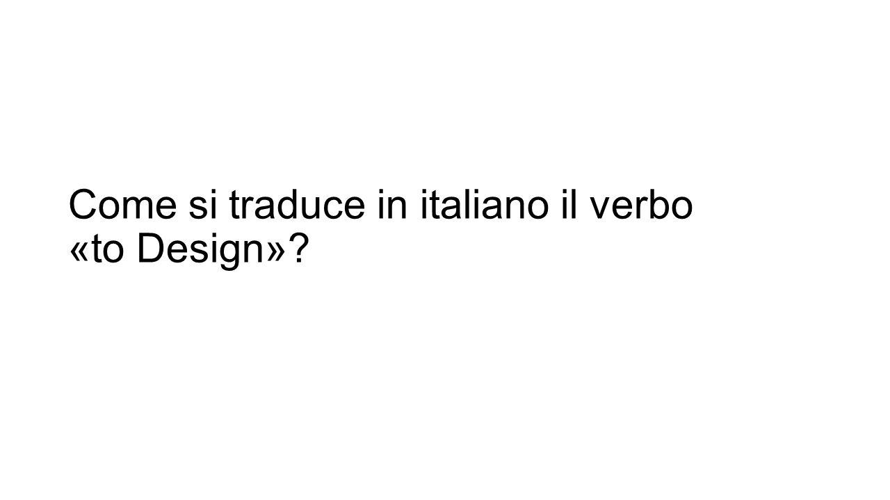 Come si traduce in italiano il verbo to Design  ppt scaricare