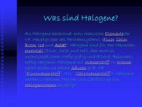 Halogene Fluor (F) Chlor (CI) Brom (Br) Iod (I) Astat (At ...