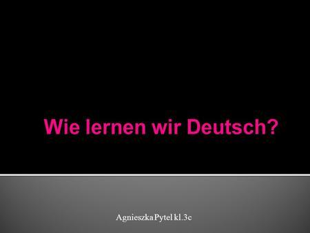 Wie Und Was Haben Wir Im Deutschunterricht In Der Zweiten