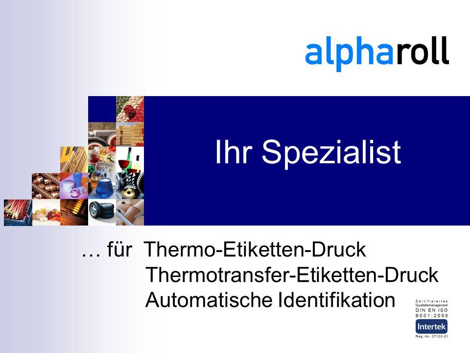 Ihr Spezialist … Für Thermoetikettendruck Thermotransfer