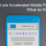 What are Accelerated Mobile Pages and what do they actually do