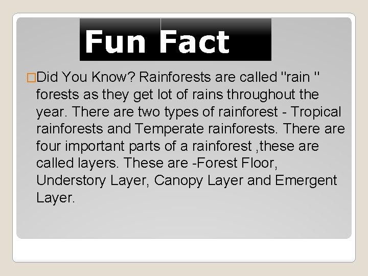 When you think about rainforests, the first thing that comes to mind is the humid, tro. The Rainforest Fun Fact Did You Know Rainforests