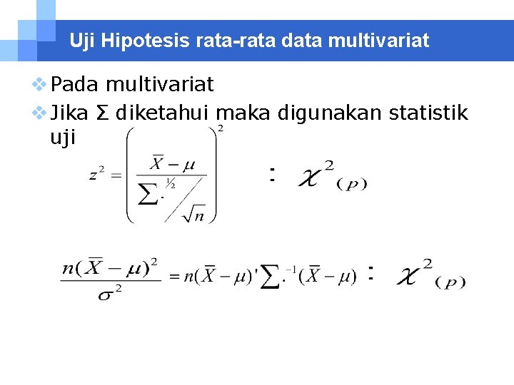 Analisis statistika multivariat terapan (dilengkapi aplikasi spss amos), oleh: Statistika Multivariat Matriks Varians Kovarians Logo Pendahuluan Data