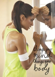 Change your mind change your body quote