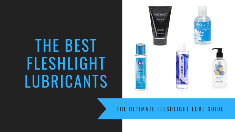 The Best Lubes For Fleshlights