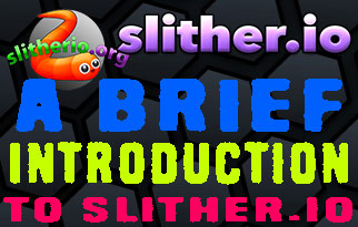 A Brief Introduction to Slither.io
