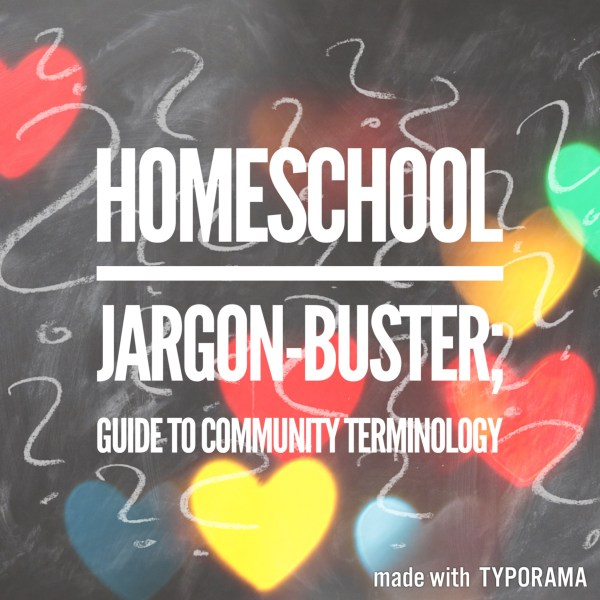 Homeschool guide; community jargon explained.