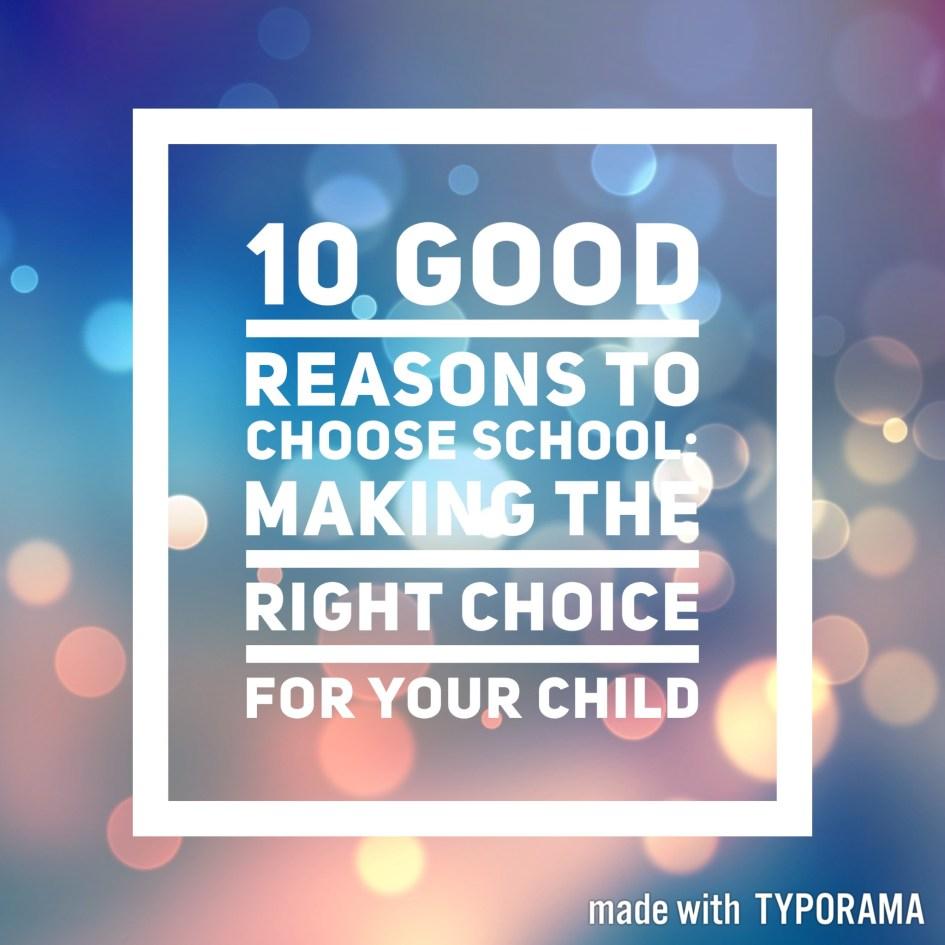 10 Good Reasons to Choose School; helping you decide between school and homeschool.
