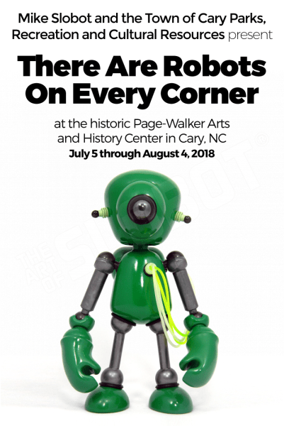 """Mike Slobot and the Town of Cary Parks, Recreation and Cultural Resources present """"There Are Robots On Every Corner"""" at the historic Page-Walker Arts and History Center in Cary, NC on Pinterest Page Walker Art"""