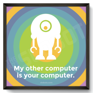 Mike Slobot - My Other Computer Is Your Computer Black Wall Frame