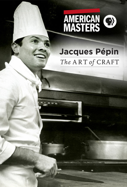 Jacques Pepin: The Art of Craft