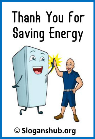 125 Great Save Energy Slogans With Posters And Pictures