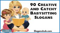 90 Catchy Babysitting Slogans and Taglines