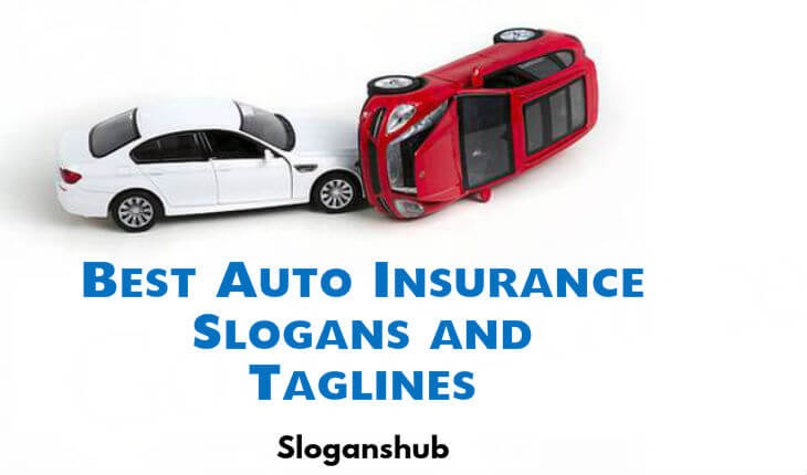 55 Best Auto Insurance Slogans And Taglines