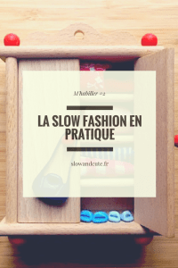 M'habiller #2 La slow fashion en pratique