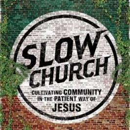 Slow Church and the Recovery of Culture