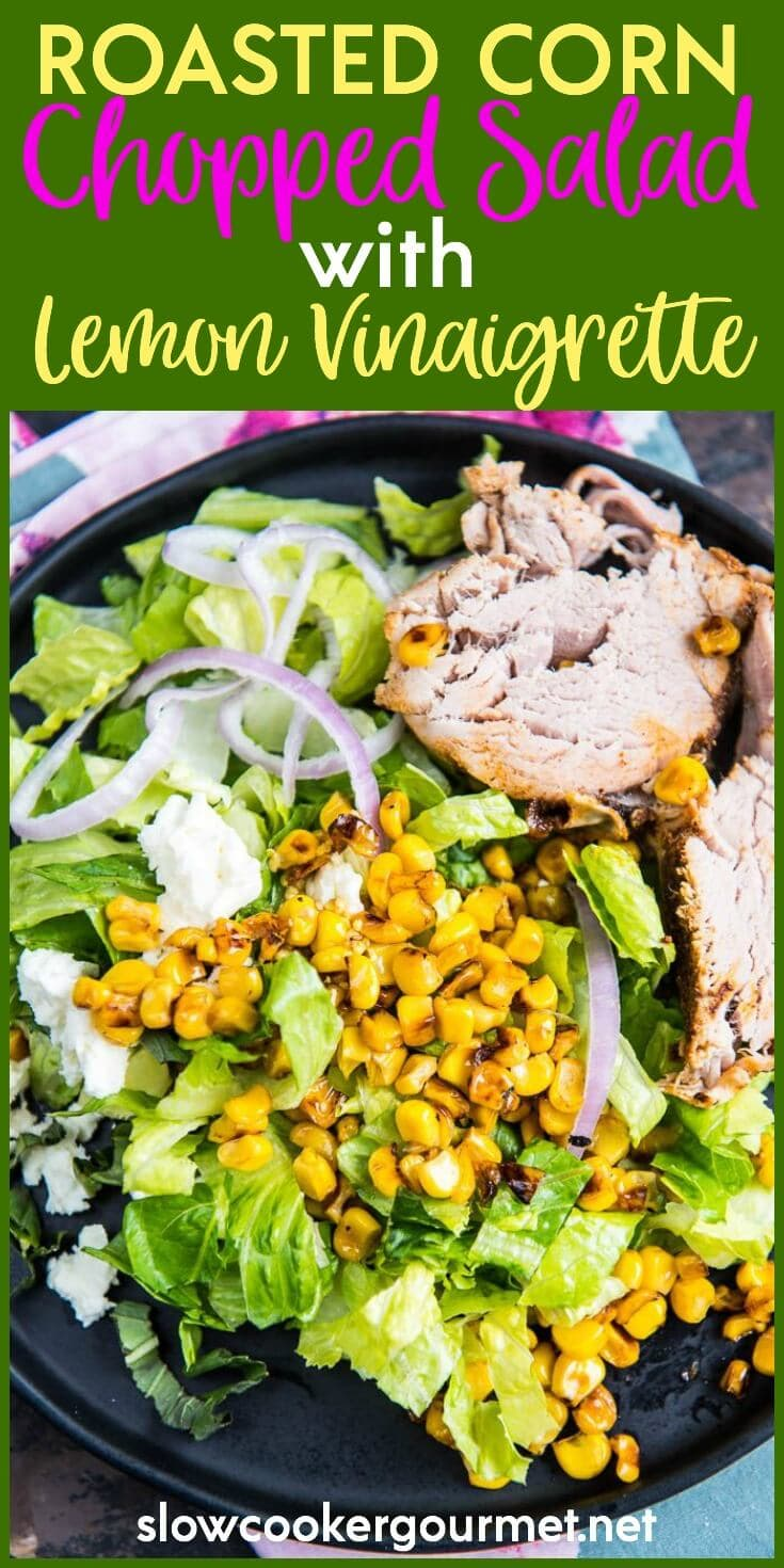 FOR A SIMPLE SIDE DISH NOTHING BEATS THIS ROASTED CORN CHOPPED SALAD WITH LEMON VINAIGRETTE! LESS THAN 10 INGREDIENTS AND DONE IN MINUTES!