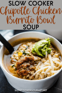 This Slow Cooker Chipotle Chicken Burrito Bowl Soup is a delicious soup spin on a favorite copycat recipe!  It's so easy and simple and is a healthy way to change things up with your dinners.  #slowcookergourmet #chipotle #chickenburritobowl #soup