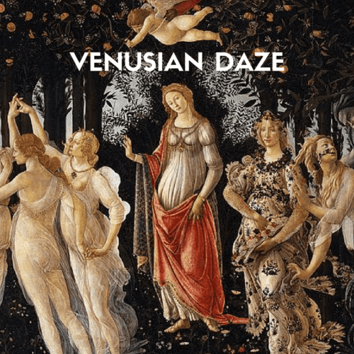 VENUSIAN DAZE
