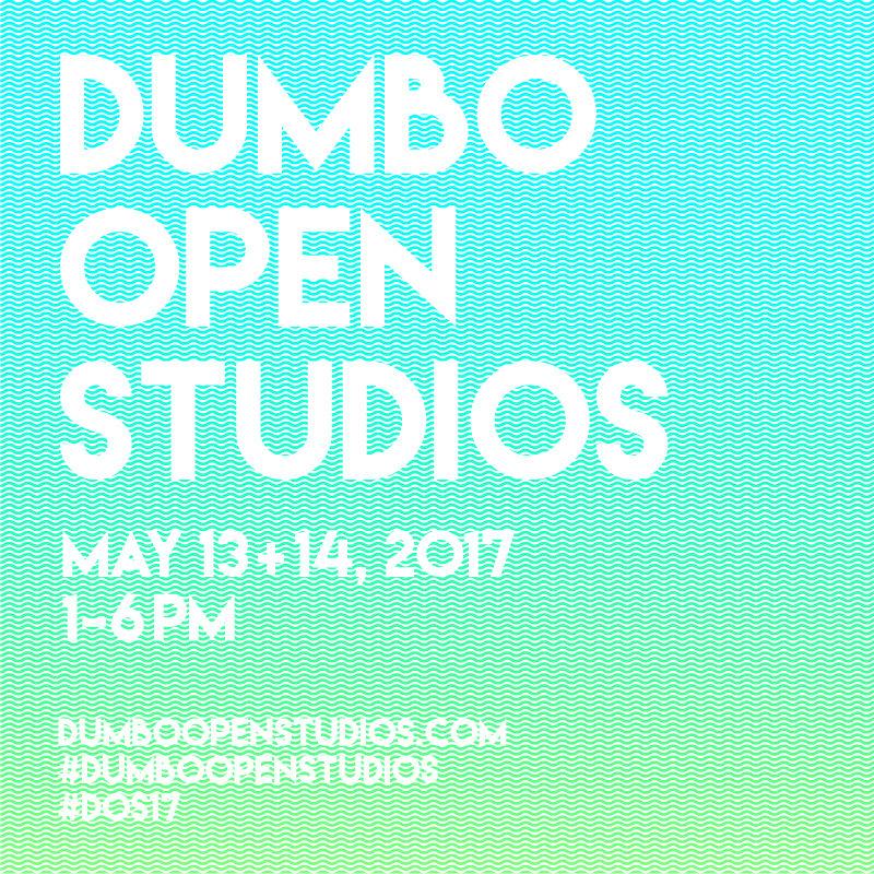 Dumbo open studios, May 13 + 14, 2017, 1-6PM, dumboopenstudios.com