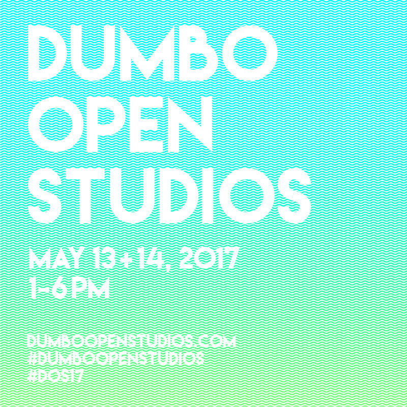 Dumbo open studios, May 13 + 14, 2017, 1-6PM, dumboopenstudios.com