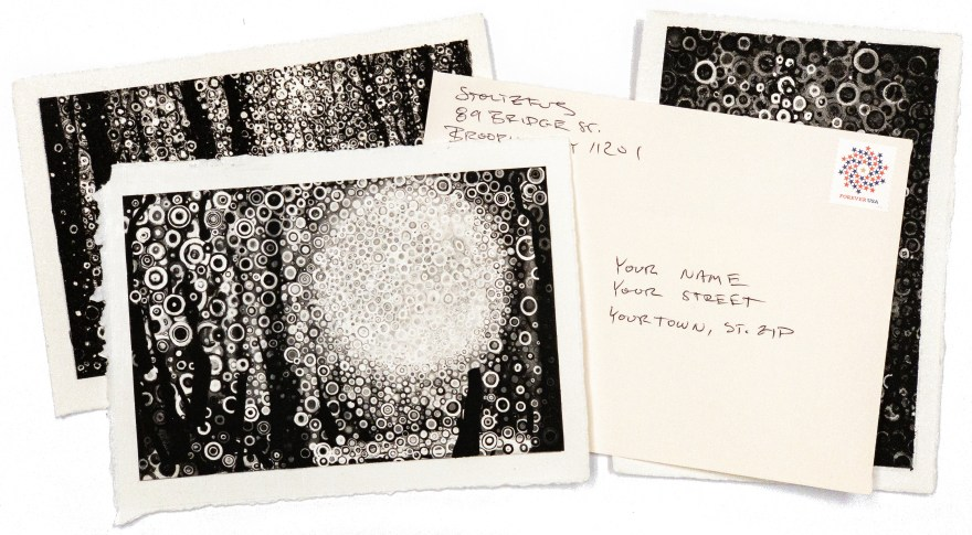 Three of the beautiful monochrome postcard prints Randall Stoltzfus has created in his signature style of many tiny hand-painted circles. One of these meditative prints will be sent to each new subscriber to the artist's email list in a stamped addressed envelope, also shown here.