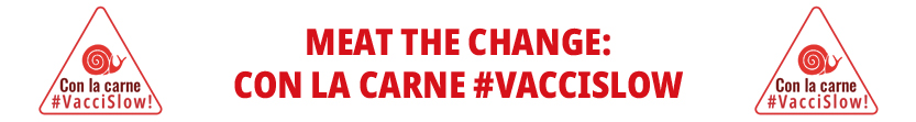 Meat the change: con la carne #vaccislow
