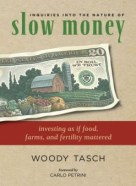 Slow Money by Woody Tasch