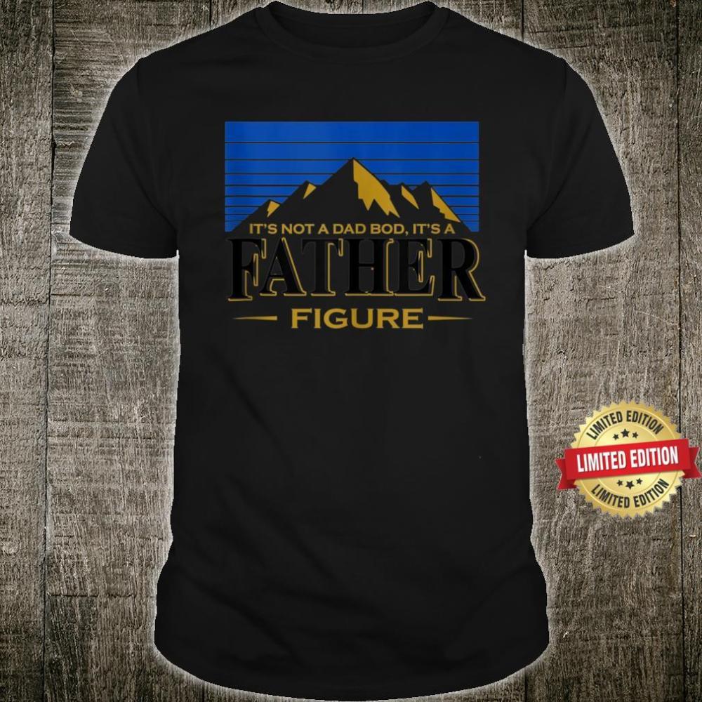 It's Not A Da Bod It's A Father Figure Mountain Bear Beer Shirt