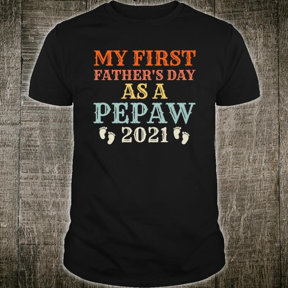 My First Father's Day as a Pepaw 2021 Retro Father's Day Shirt