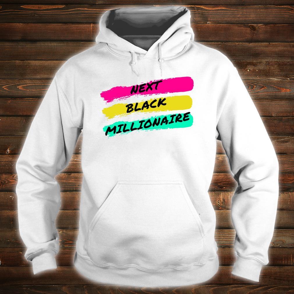 Next Black Millionaire, Cool Shirt hoodie