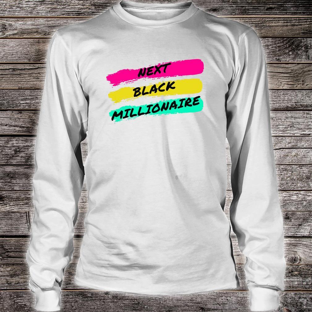 Next Black Millionaire, Cool Shirt long sleeved