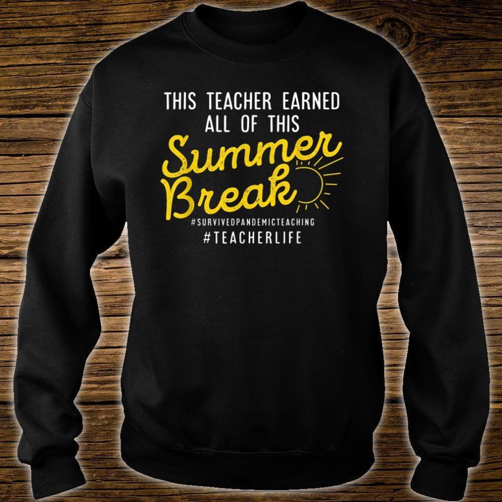 This Teacher Earned All Of This Summer Break Teacher Life Shirt sweater