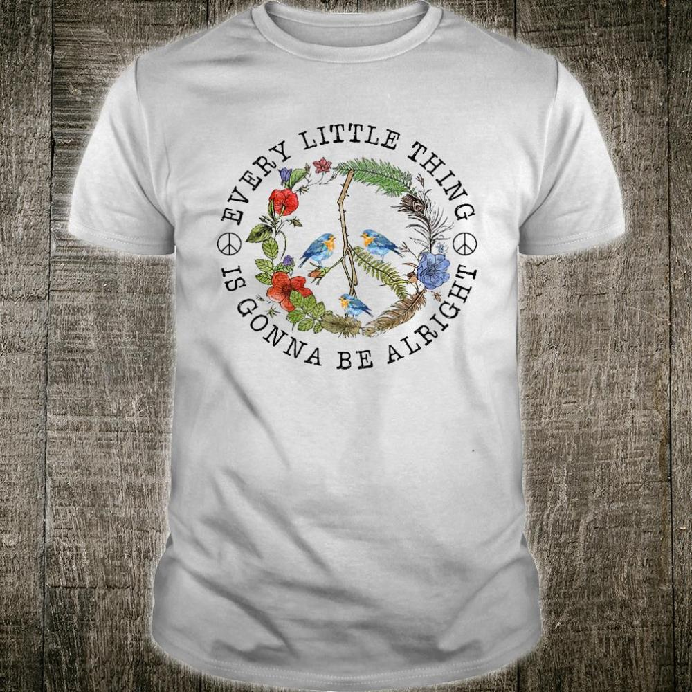 Bird every little thing is gonna be alright shirt