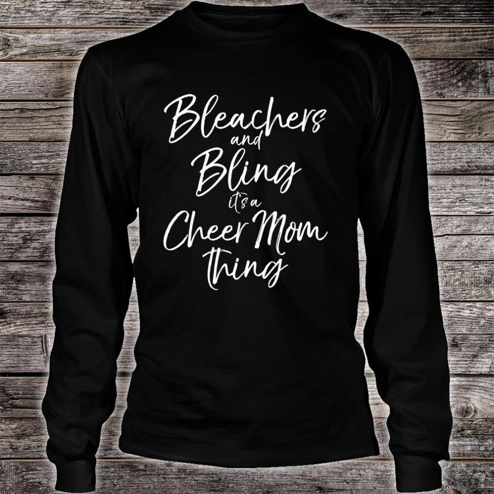 Bleachers and Bling it's a Cheer Mom Thing Shirt long sleeved